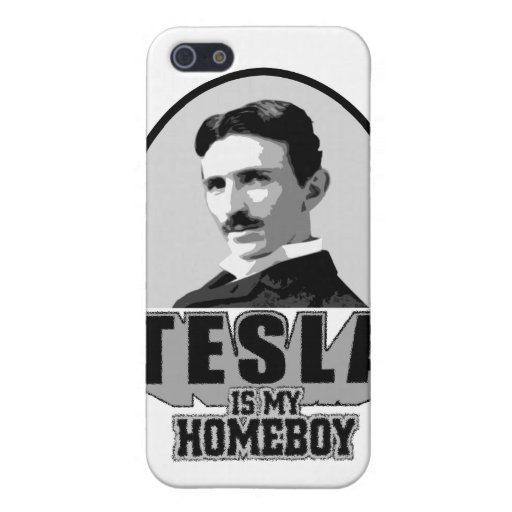 Tesla Is My Homeboy Case For iPhone 5