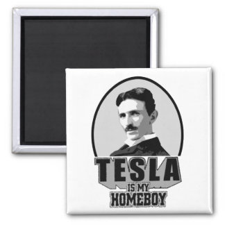 Tesla Is My Homeboy Square Magnet