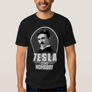 Tesla Is My Homeboy T Shirt