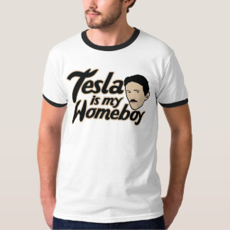Tesla is my Homeboy T Shirts