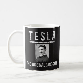 Tesla Mug - The Original Gangster - Best Nikola