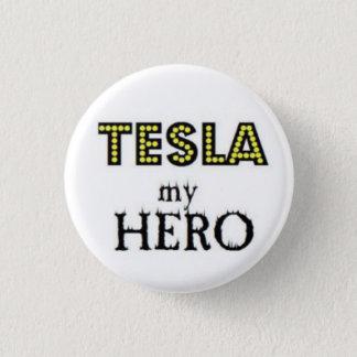 Tesla my Hero 1 Inch Round Button