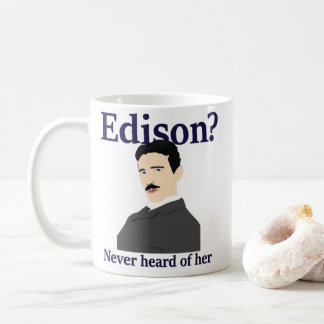 Tesla teasing Edison - has never heard of her Coffee Mug