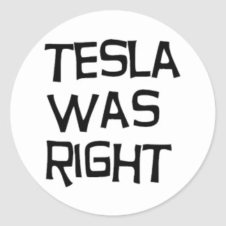 Tesla was right classic round sticker