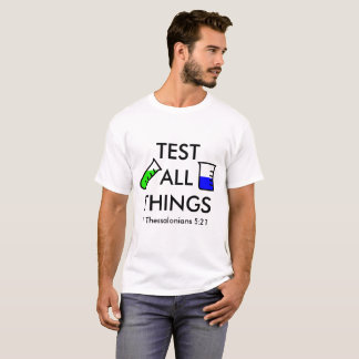 Test All Things Pro-Science Christian T-Shirt