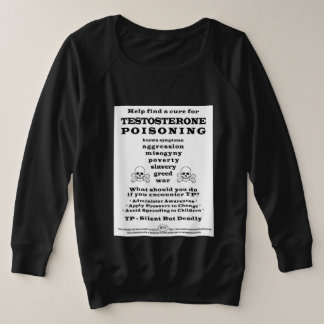 Testosterone Poisoning PSA Plus Size Sweatshirt