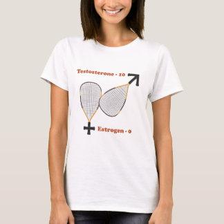 Testosterone Wins Racquetball T-Shirt