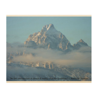 Tetons Wyoming, an inspirational wall hanging Wood Print