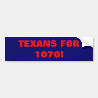TEXANS FOR 1070! BUMPER STICKER