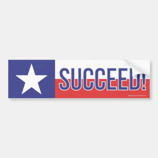 Texans Succeed! Bumper Sticker