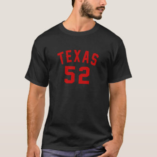 Texas 52 Birthday Designs T-Shirt