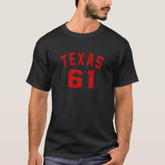 Texas 61 Birthday Designs T-Shirt