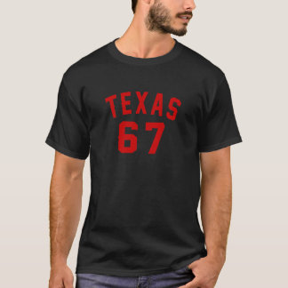 Texas 67 Birthday Designs T-Shirt