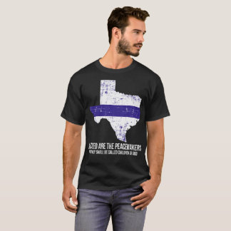 Texas Blessed Are The Peacemakers God Tshirt