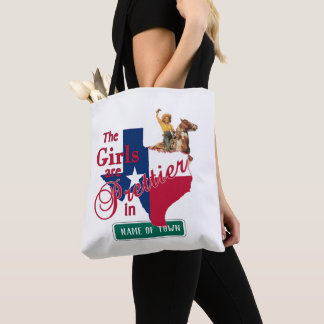 Texas Cowgirl  Girls Are Prettier In ( YOUR TOWN ) Tote Bag