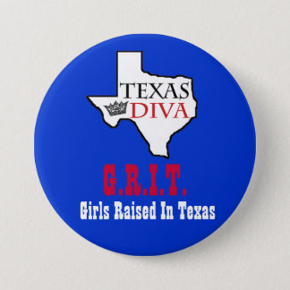 Texas Diva - G.R.I.T. = Girls Raised In Texas 3 Inch Round Button