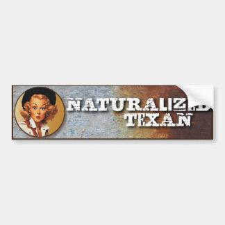 Texas Eclectic : Naturalized Texan! Bumper Sticker