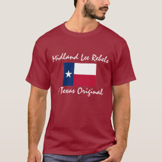 texas-flag, Midland Lee Rebels, A Texas Original T-Shirt
