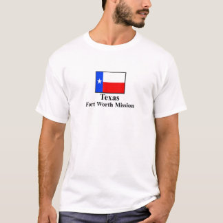 Texas Fort Worth Mission T-Shirt