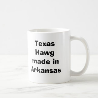 Texas Hawg made in Arkansas Coffee Mug