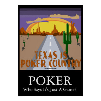 Texas Is Poker Country Poster
