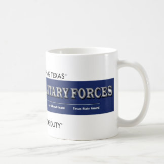 "texas military forces, ""TEXANS SERVING TEXAS"", ... Coffee Mug"