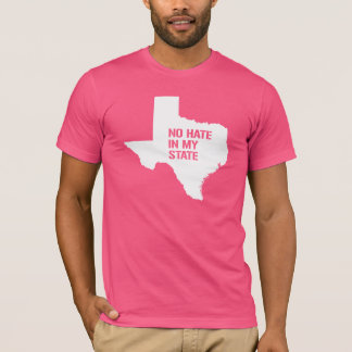 Texas: No Hate In My State T-Shirt