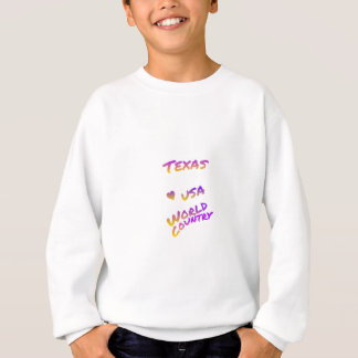 Texas USA world country, colorful text art Sweatshirt