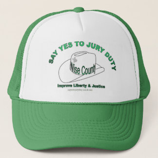 "Texas Wise County ""Say Yes To Jury Duty"" Trucker Hat"