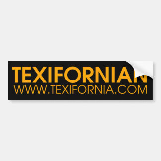 TEXIFORNIAN BUMPER STICKER