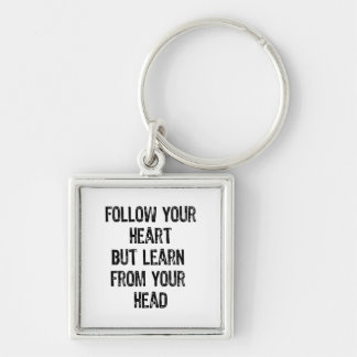 Text-Follow You Heart But Learn From Your Head-Bl Keychain