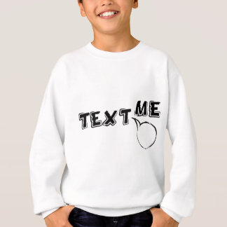 TEXT ME HI SWEATSHIRT