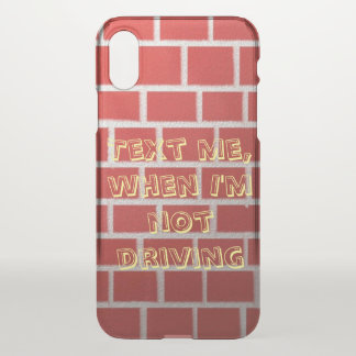 Text me when I'm not driving iPhone X Case