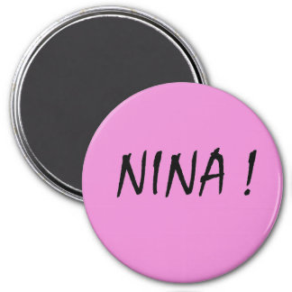 text name Nina pink background and black letters 3 Inch Round Magnet