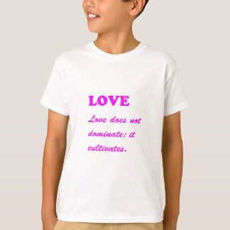 Text Phrase:  LOVE Dominates Cultivates T-shirts