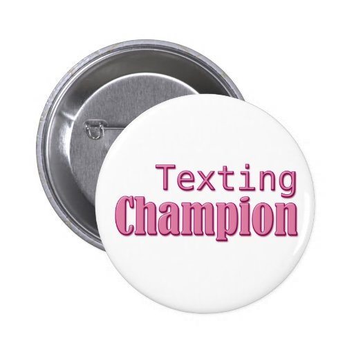Texting Champion Pin