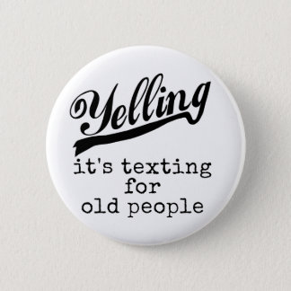 Texting for Old People 2 Inch Round Button