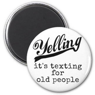 Texting for Old People Magnet