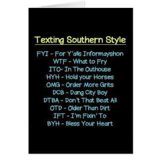 TEXTING SOUTHERN STYLE TO SAY HAPPY BIRTHDAY GREETING CARD