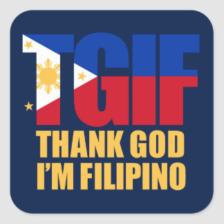 TGIF Filipino with Philippine Flag Square Sticker