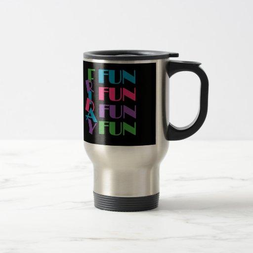 TGIF - Friday! Fun Fun Fun! Mug