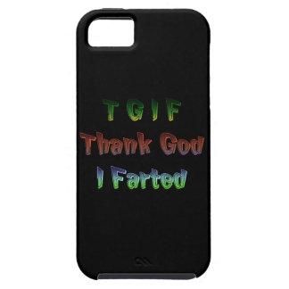 TGIF - Thank God I Farted iPhone 5 Case