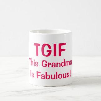 """""""TGIF This Grandma Is Fabulous"""" Funny Coffee Mug"""