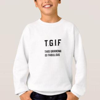 TGIF - This Grandma is Fabulous Sweatshirt