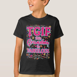 TGIF This Grandma Is Fabulous T-Shirt