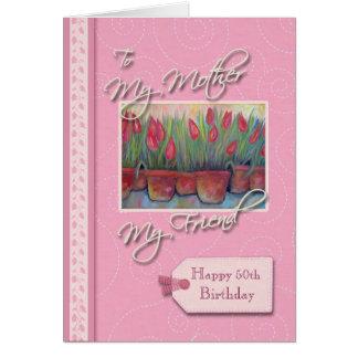 __th Birthday - My Mother, Friend Card