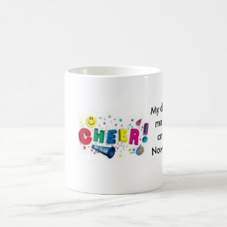th_cheer4, My dad taught me to crawl and walk. ... Coffee Mug
