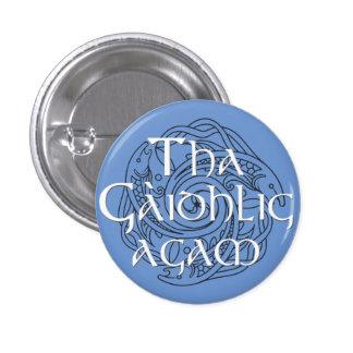 Tha Gaidhlig Agam: Customisable Colour 1 Inch Round Button