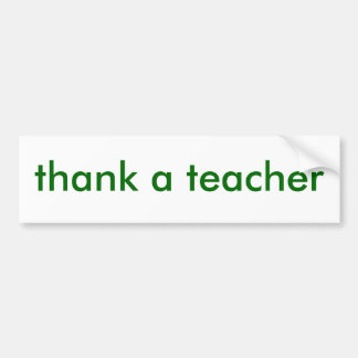 thank a teacher bumper sticker