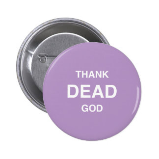 Thank Dead God! 2 Inch Round Button